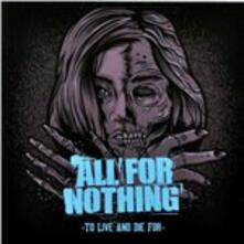To Live and Die for - CD Audio di All for Nothing