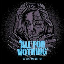 To Live and Die For - Vinile LP di All for Nothing
