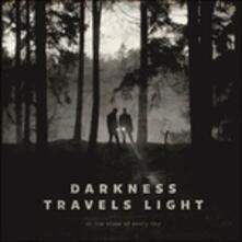 Darkness Travels Light - CD Audio di At the Close of Every Day
