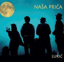 Nasa Prica - CD Audio di Lukic