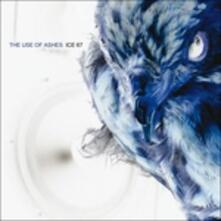 Ice 67 - CD Audio di Use of Ashes