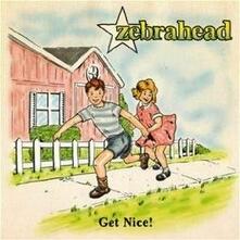 Get Nice! - CD Audio di Zebrahead