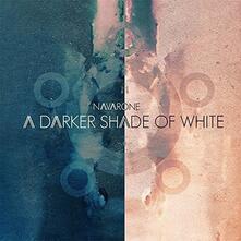 A Darker Shade of White - CD Audio di Navarone