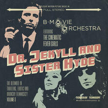 Dr. Jeckyll & Sister Hyde - CD Audio di B-Movie Orchestra