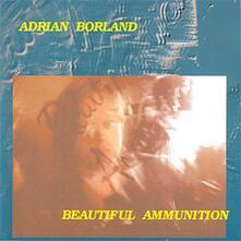 Beautiful Ammunition - CD Audio di Adrian Borland
