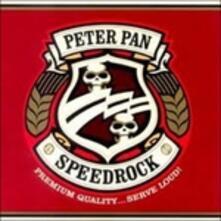 Premium Quality...Serve Loud! - CD Audio di Peter Pan Speedrock