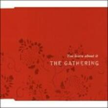 You Learn About It - CD Audio di Gathering
