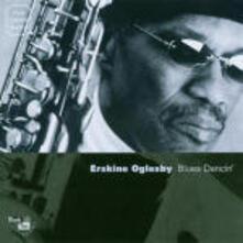 Blues Dancin' - CD Audio di Erskine Oglesby