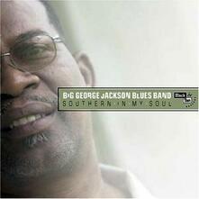 Southern in my Soul - CD Audio di Big George Jackson (Blues Band)