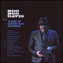 Ain't Gotta Dime - CD Audio di Booboo Davis