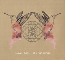 If I Had Wings - CD Audio di David Philips