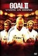Cover Dvd DVD Vivere un sogno - Goal! 2