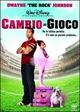 Cover Dvd DVD Cambio di gioco