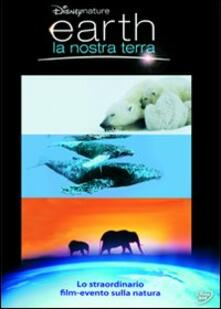 Earth. La nostra Terra di Alastair Fothergill,Mark Linfield - DVD