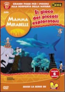 Mamma Mirabelle. Vol. 9. Il gioco dei piccoli esploratori - DVD