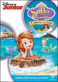 Cover Dvd Sofia la principessa. Il castello sul mare (DVD)