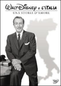 Walt Disney e l'Italia. Una storia d'amore di Marco Spagnoli - DVD