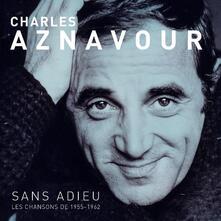 Sans Adieu Les Chansons De 1955-1962 - Vinile LP di Charles Aznavour