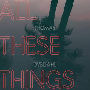 All These Things - Vinile LP di Thomas Dybdahl