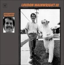 Attempted Mustache - CD Audio di Loudon Wainwright III