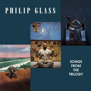 Songs from the Trilogy - Vinile LP di Philip Glass