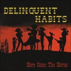 Here Comes the Horns - Vinile LP di Delinquent Habits