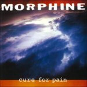 Cure for Pain - Vinile LP di Morphine