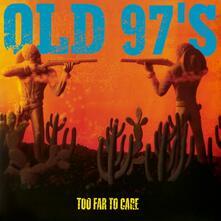 Too Far to Care (180 gr.) - Vinile LP di Old 97's