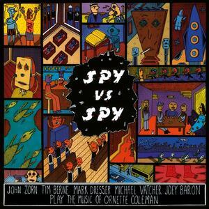 Spy Vs Spy. The Music of Ornette Coleman - Vinile LP di John Zorn