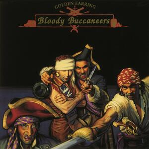 Bloody Buccaneers - Vinile LP di Golden Earring