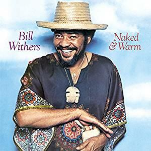 Naked & Warm - Vinile LP di Bill Withers
