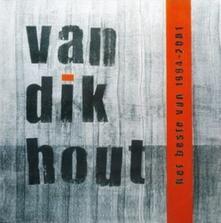 Het Beste Van 1994-2001 - Vinile LP di Van Dik Hout