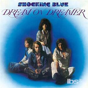 Dream on Dreamer - Vinile LP di Shocking Blue