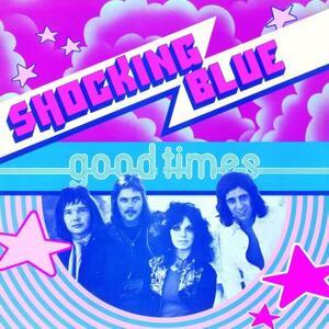 Good Times - Vinile LP di Shocking Blue