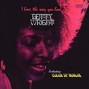 I Love the Way You Love - Vinile LP di Betty Wright