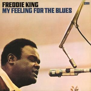 My Feeling for the Blues - Vinile LP di Freddie King