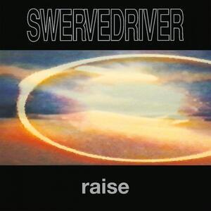 Raise Ition - Vinile LP di Swervedriver