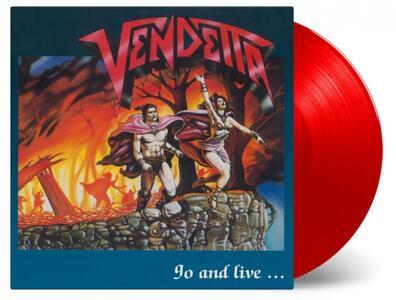 Go and Live Stay and Die - Vinile LP di Vendetta