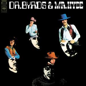 Vinile Dr. Byrds and Mr. Hyde (180 gr. Coloured Vinyl) Byrds