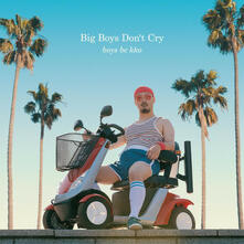 Big Boys Don't Cry - Vinile LP di Boys Be Kko