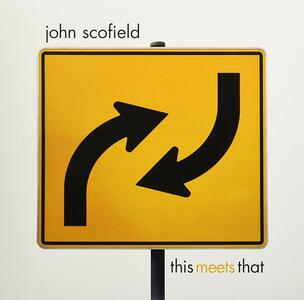 This Meets That - Vinile LP di John Scofield