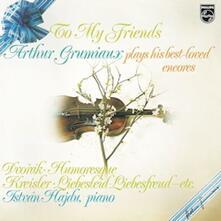 To My Friends. Grimaux Plays His Best… - Vinile LP di Arthur Grumiaux