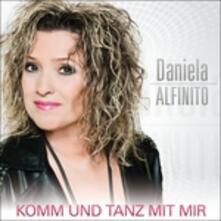 Komm & Tanz Mit Mir - CD Audio di Daniela Alfinito