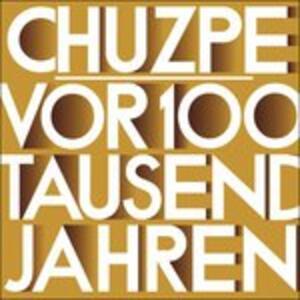 Vor 100 Tausend Jahren - Vinile LP di Chuzpe
