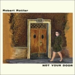 Not Your Door - Vinile LP di Robert Rotifer