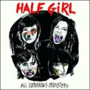 All Tomorrow's Monsters - Vinile LP di Half Girl