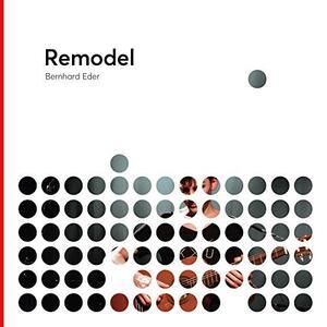 Remodel - Vinile 10'' di Bernhard Eder
