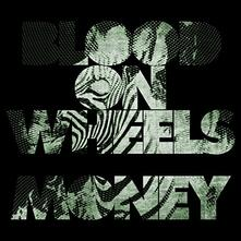 Money - Vinile 7'' di Blood on Wheels