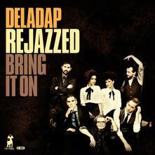 Rejazzed - Bring it on - Vinile LP + CD Audio di Deladap