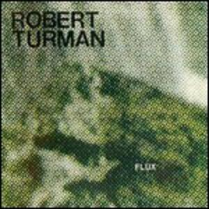 Flux - Vinile LP di Robert Turman